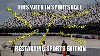 This Week in Sportsball: Restarting Sports Edition