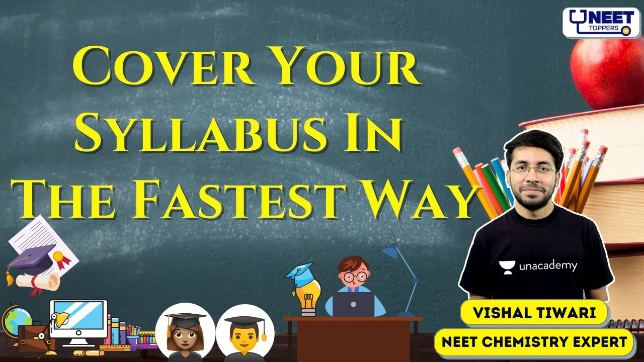 NEET Toppers: Cover Your Syllabus In The Fastest Way | Vishal Tiwari