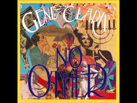 GENE CLARK - NO OTHER [FULL ALBUM] 1974