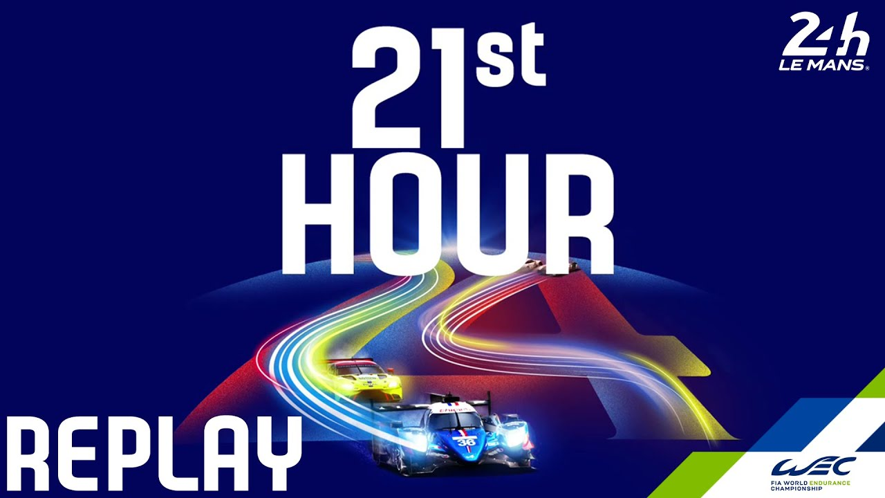REPLAY 2020 24 Hours of Le Mans - Hour 21