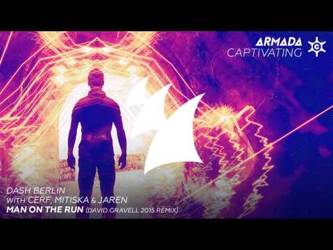 Dash Berlin with Cerf, Mitiska & Jaren - Man On The Run (David Gravell 2015 Remix)