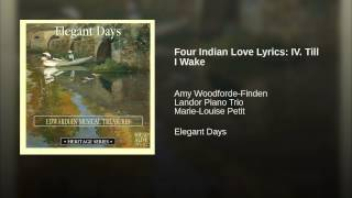 Four Indian Love Lyrics: IV. Till I Wake