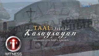 I-Witness: 'Taal: Saksi sa Kasaysayan,' dokumentaryo ni Sandra Aguinaldo (full episode)