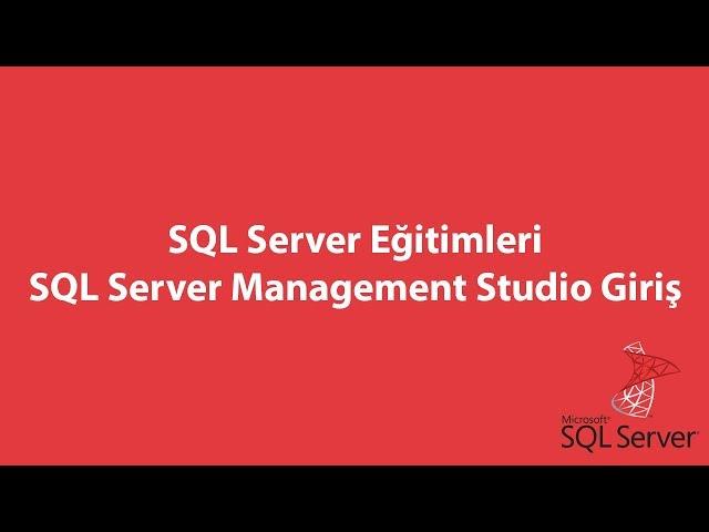 SQL Server Management Studio Giriş