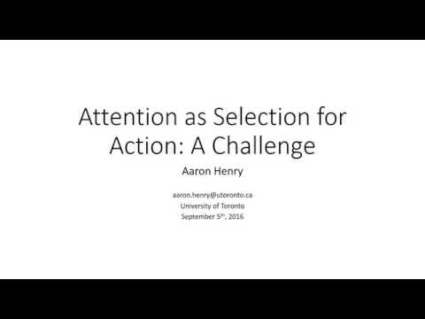 "Aaron Henry, ""Attention as Selection for Action: A Challenge"" #MindsOnline2016"