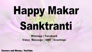 Makar Sankranti Greetings 2018, SMS, Message, Whatsapp Download, Video English