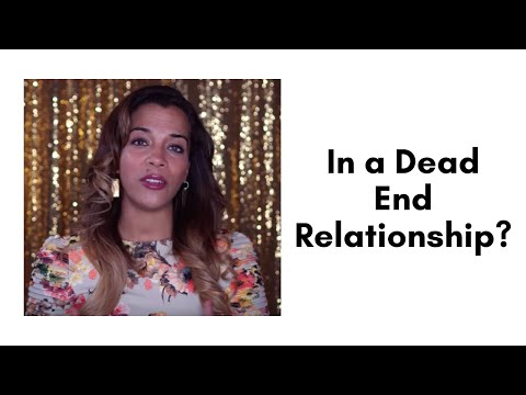 In A Dead End Relationship?