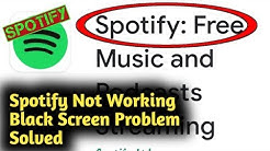 Fix Spotify Not Working and Black Screen Problem Solved