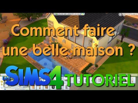 Tutoriel 2.0 : Les Sims 4 - Comment faire une belle maison ?