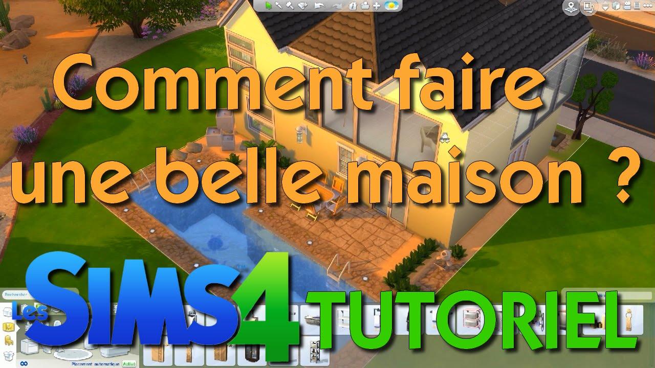 Tutoriel 2.0 : Les Sims 4 - Comment faire une belle maison ? - YouTube