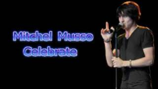 Mitchel Musso - Celebrate (Lyrics in Video and Description)