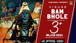 Bam Bhole || Official Video || Viruss || ACME MUZIC || New Songs 2018
