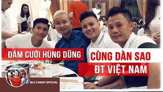 Trải Nghiệm Ăn Cưới Với Quang Hải, Văn Hậu Và Bất Ngờ Tại Ngày Vui Đỗ Hùng Dũng BLV Cường Camay