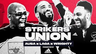 Auba x Laca x Ian Wright | Goals, debuts, Black Panther & loads of laughs! | Strikers' Union part 1
