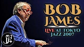 Bob James Band - Live at Tokyo Jazz 2007