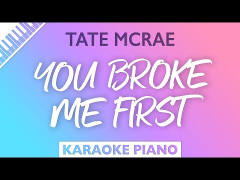 Tate McRae – you broke me first (Karaoke Piano)