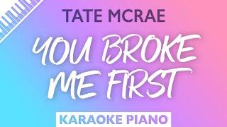 Tate McRae - you broke me first (Karaoke Piano)