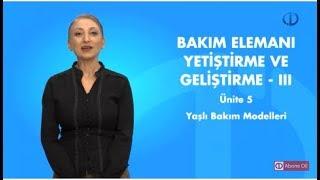 BAKIM ELEMANI YETİŞTİRME VE GELİŞTİRME III - Ünite 5 Özet
