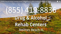 Christian Drug and Alcohol Treatment Centers Holmes Beach FL (855) 419-8836 Alcohol Recovery Rehab