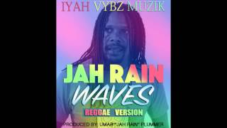 Jah Rain - Waves |Reggae Version|