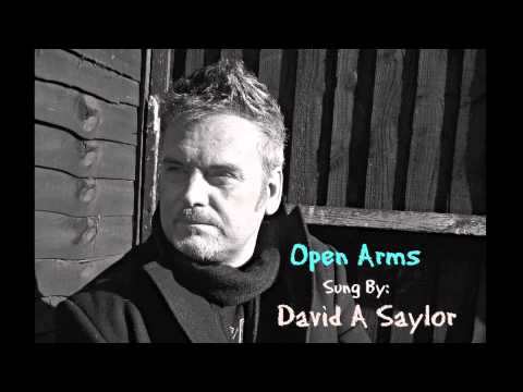 OPEN ARMS Sung By: David A Saylor