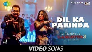 Dil Ka Parinda | Saheb Biwi Aur Gangster 3 | Sanjay Dutt | Mahie Gill | Usha Uthup | Rana Mazumdar