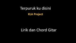 Terpuruk ku disini  (KLA Project) - Lirik dan Chord