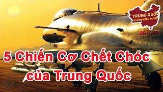 5 Chiến Cơ Chết Chóc của Trung Quốc | Trung Quốc Không Kiểm Duyệt
