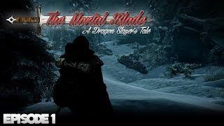 THE MORTAL BLADE: A Dragon Slayer's Tale - Episode 1