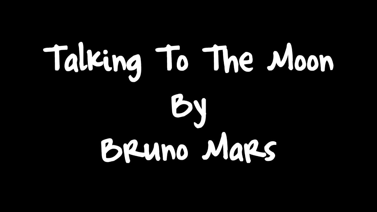 Bruno Mars Talking To The Moon Lyrics Hd Youtube
