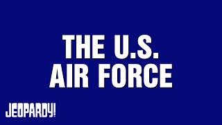 The U.S. Air Force | Around the World With Alex Trebek | JEOPARDY!