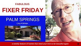 Fabulous Fixer Friday  S1E2  @ 1233 E Via Escuela, Palm Springs
