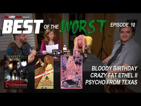 Best of the Worst: Bloody Birthday, Crazy Fat Ethel II, and Psycho From Texas