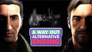 A Way Out - Alternative Ending #1