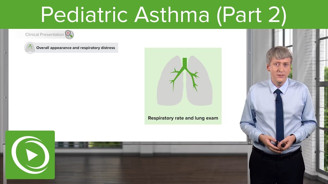 Childhood Asthma: Clinical Presentation – Pediatric Pulmonology | Lecturio