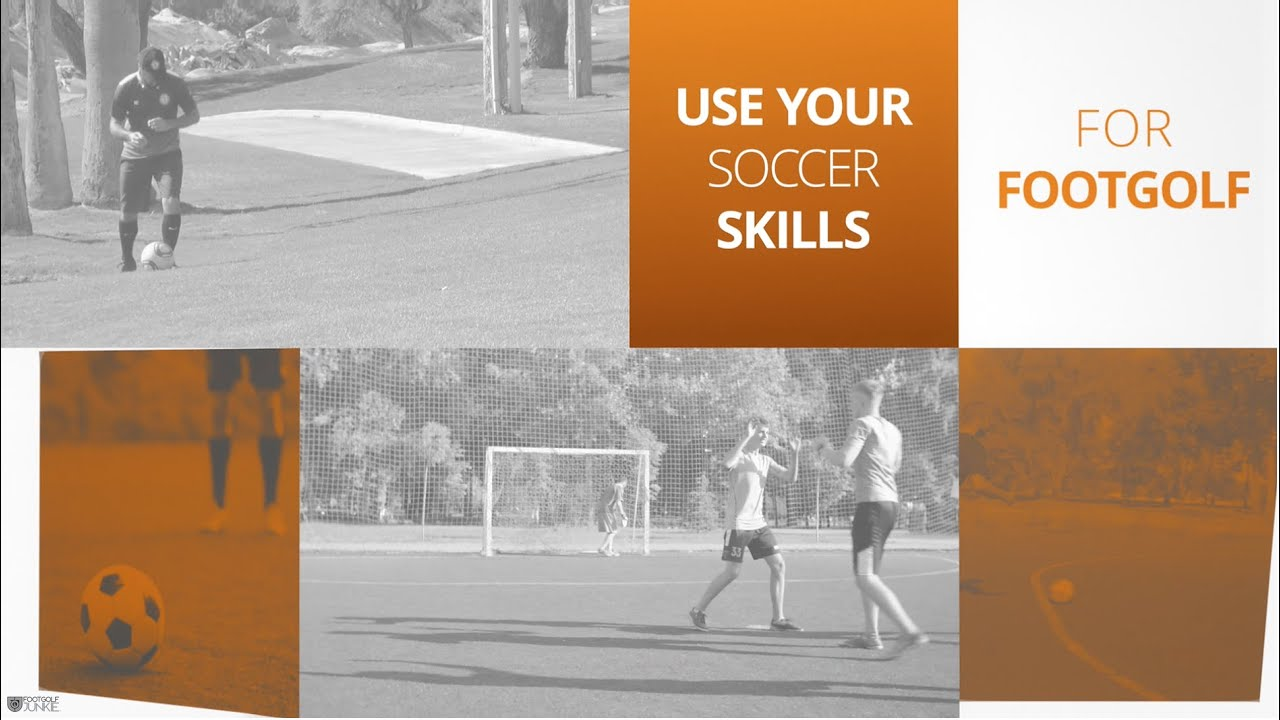 Use your Soccer Skills for FootGolf