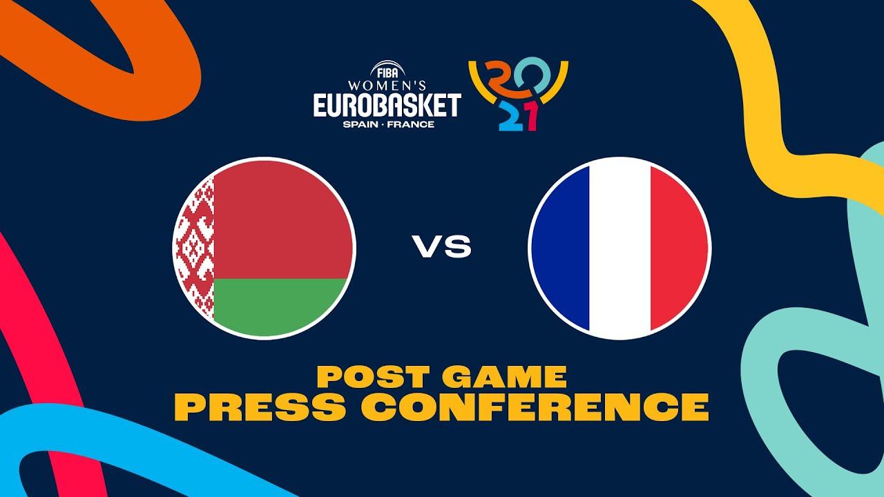 Belarus v France - Press Conference - FIBA Women's EuroBasket 2021 Final Round