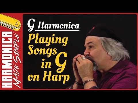 G Harmonica - Playing Songs in G on Harp