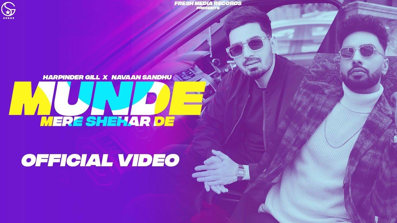 Munde Mere Shehar De | Harpinder Gill Ft Navaan /Garry Sandhu | Official Video | Fresh Media Records
