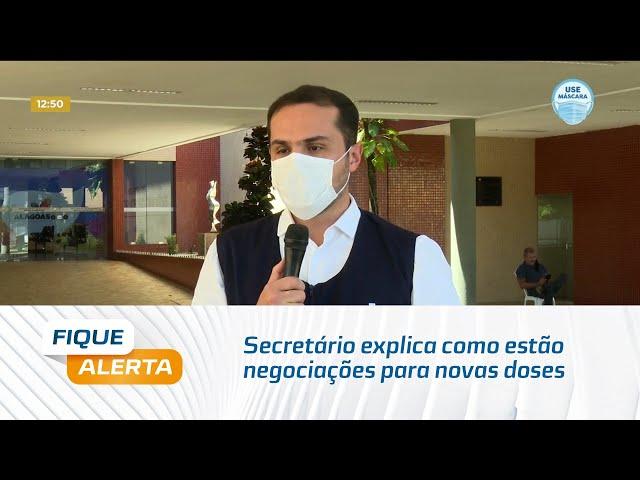 Secretário explica como estão negociações para novas doses de vacinas contra a Covid para Alagoas