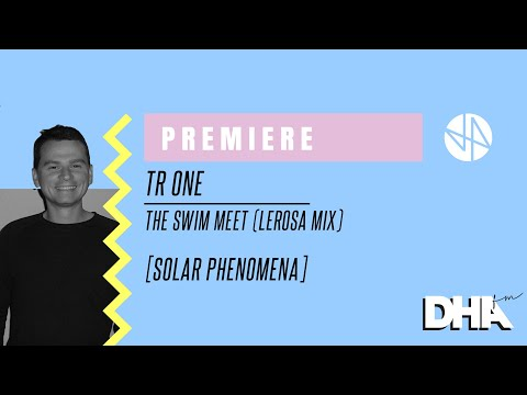 Premiere: TR One - The Swim Meet (Lerosa Mix) [Solar Phenome
