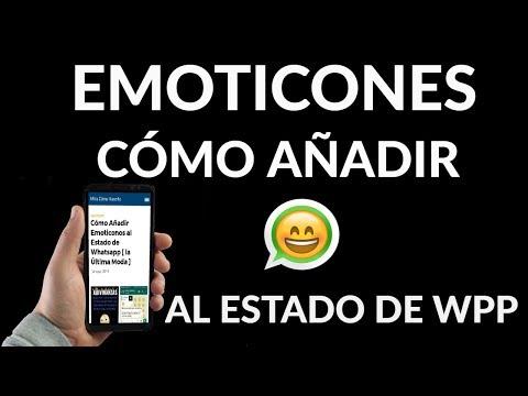 ¿Cómo Añadir Emoticonos al Estado de Whatsapp?
