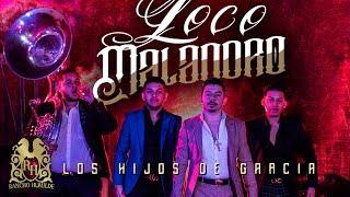 Los Hijos De Garcia x El De La Guitarra - Loco Malandro [Official Audio]