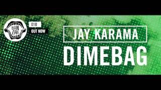 Jay Karama - Dimebag (Original Mix)