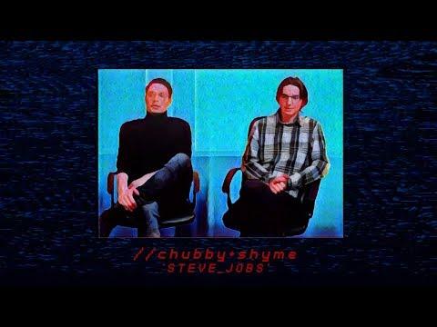 CHUBBY x SHYME 'STEVE JOBS'