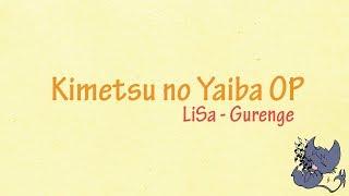 Kimetsu no Yaiba OP   Lisa - Gurenge   Lirik & Terjemahan