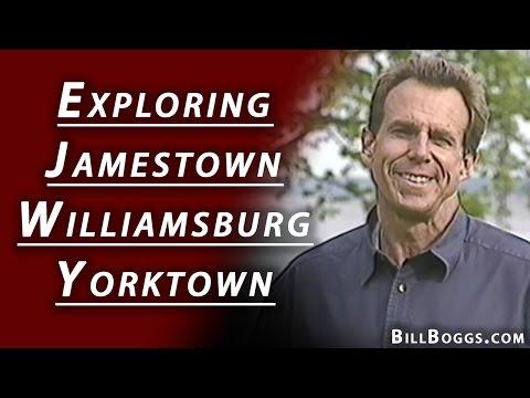 Exploring Jamestown, Williamsburg, & Yorktown, Virginia with Bill Boggs