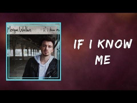 Morgan Wallen If I Know Me Lyrics Youtube