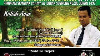 ustaz syamsul debat nuzul al quran surau putra al amin presint 8 putrajaya   22 jun 2016
