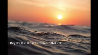 Brighter Than The Sun - Colbie Caillat - 8D